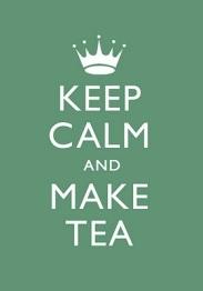 keep calm and make tea